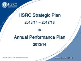 HSRC Strategic Plan  2013/14 – 2017/18 & Annual Performance Plan 2013/14