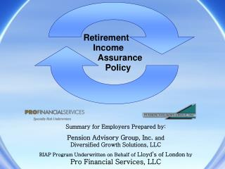 Retirement       Income        Assurance           Policy