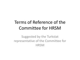 Terms of Reference of the Committee for HRSM
