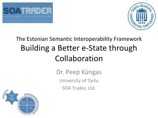 The Estonian Semantic Interoperability Framework Building a Better e-State through Collaboration