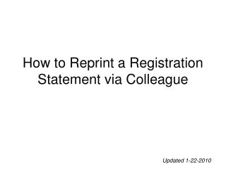 How to Reprint a Registration Statement via Colleague