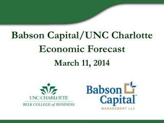 Babson Capital/UNC Charlotte Economic Forecast March 11, 2014