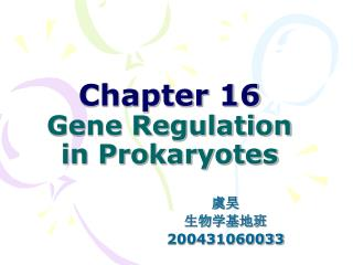 Chapter 16 Gene Regulation in Prokaryotes