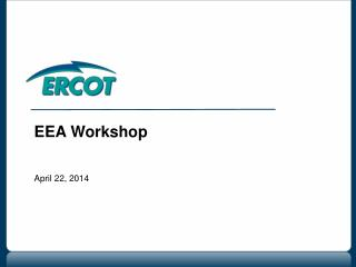 EEA Workshop April 22, 2014