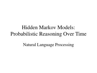 Hidden Markov Models: Probabilistic Reasoning Over Time