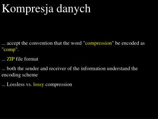 "Kompresja danych ... accept the convention that the word "" compression "" be encoded as "" comp ""."