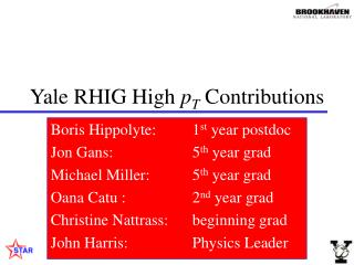 Yale RHIG High  p T  Contributions