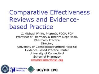 Comparative Effectiveness Reviews and Evidence-based Practice
