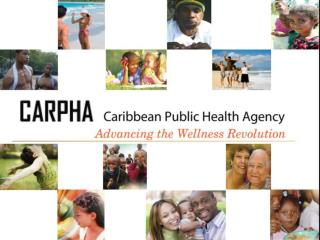 Fourth Meeting of CARPHA Executive Board The Westin Resort  Aruba   14 July 2012
