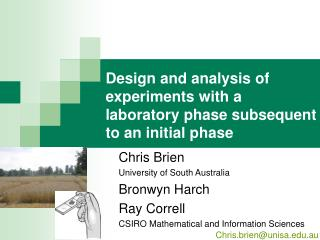 Design and analysis of experiments with a  laboratory phase subsequent to an initial phase