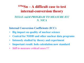 Internal Conversion Coefficients (ICC):  Big impact on quality of nuclear science