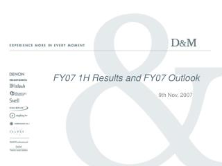 FY07 1H Results and FY07 Outlook