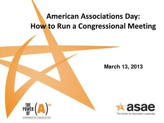 American Associations Day: How to Run a Congressional Meeting