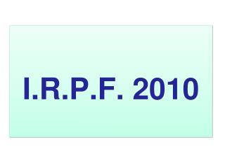 I.R.P.F. 2010