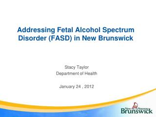 Addressing Fetal Alcohol Spectrum Disorder (FASD) in New Brunswick