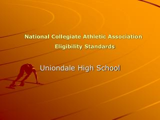 National Collegiate Athletic Association  Eligibility Standards