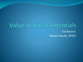 Value in Your Credentials