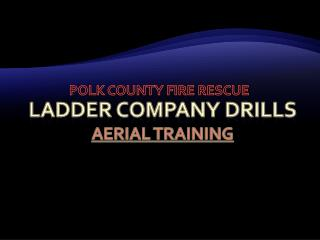Ladder Company Drills Aerial Training