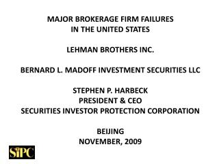 PRELUDE:  2007 No Brokerage Failures Requiring SIPC To Assist Customers