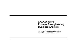 XXXXXX Work  Process Reengineering Business Analysis
