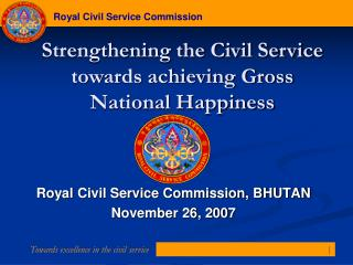 Royal Civil Service Commission, BHUTAN November 26, 2007