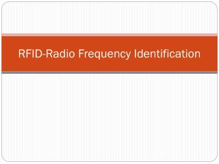 RFID-Radio Frequency Identification