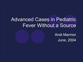 Advanced Cases in Pediatric Fever Without a Source
