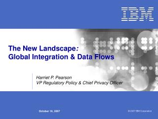 The New Landscape :   Global Integration & Data Flows