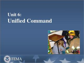Unit 6: Unified Command