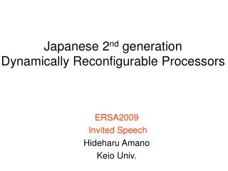 Japanese 2 nd  generation Dynamically Reconfigurable Processors