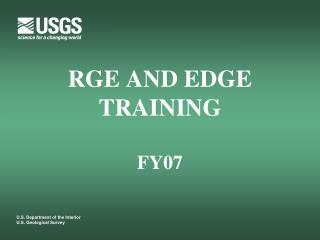 RGE AND EDGE TRAINING FY07
