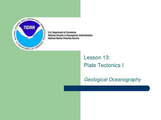 Lesson 13:  Plate Tectonics I Geological Oceanography