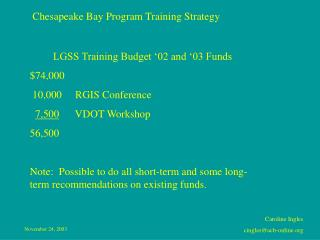 LGSS Training Budget '02 and '03 Funds $74,000  10,000     RGIS Conference