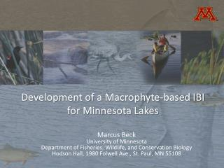Development of a  Macrophyte -based IBI for Minnesota Lakes