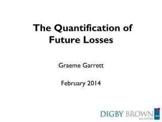 The Quantification of Future Losses