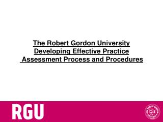 The Robert Gordon University Developing Effective Practice   Assessment Process and Procedures