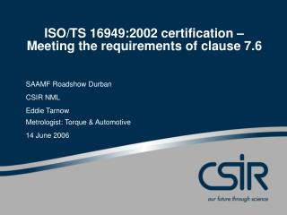 ISO/TS 16949:2002 certification – Meeting the requirements of clause 7.6