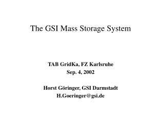 The GSI Mass Storage System