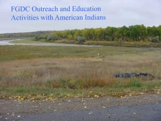 FGDC Outreach and Education Activities with American Indians