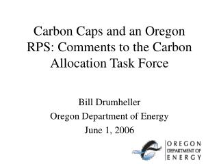 Carbon Caps and an Oregon RPS: Comments to the Carbon Allocation Task Force