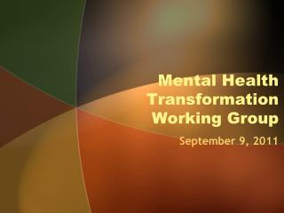 Mental Health Transformation Working Group