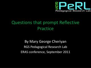 Questions that prompt Reflective Practice