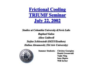 Frictional Cooling TRIUMF Seminar July 22, 2002