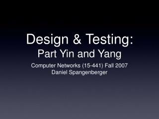 Design & Testing: Part Yin and Yang