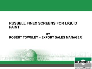 RUSSELL FINEX SCREENS FOR LIQUID PAINT