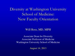 Diversity at Washington University School of Medicine:   New Faculty Orientation