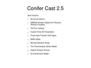 Conifer Cast 2.5