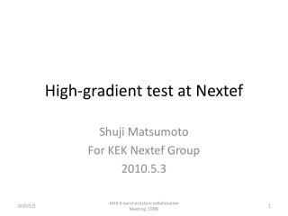 High-gradient test at Nextef