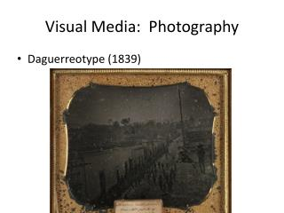 Visual Media:  Photography