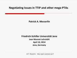 Negotiating Issues in TTIP and other mega-PTAs